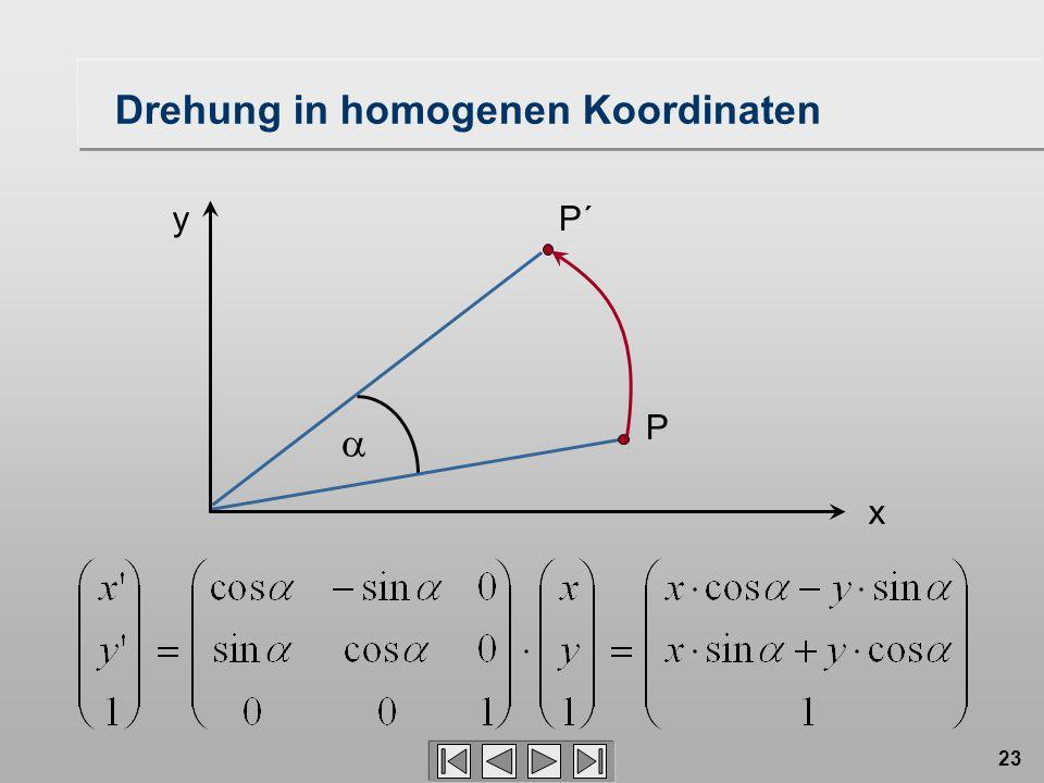 23 P´ P x y Drehung in homogenen Koordinaten