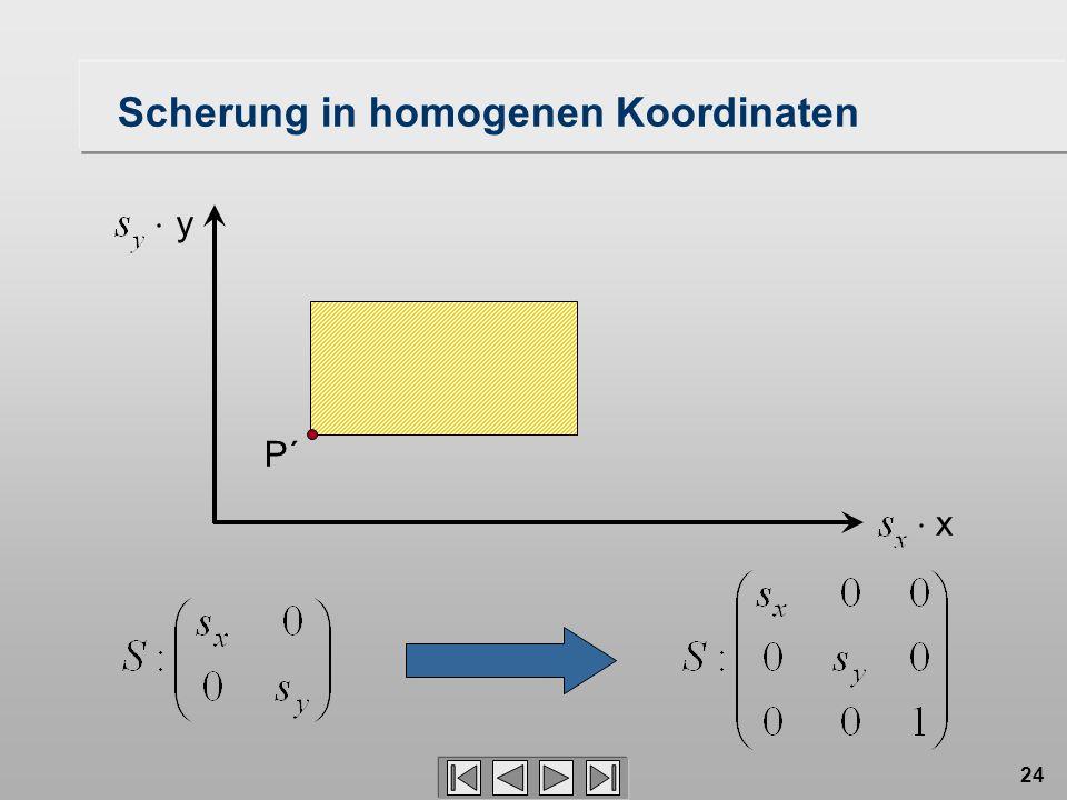 24 Scherung in homogenen Koordinaten P´ x y