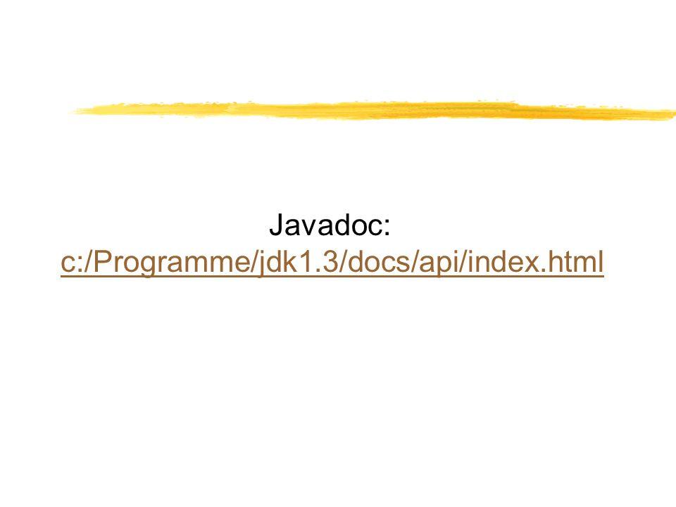 Javadoc: c:/Programme/jdk1.3/docs/api/index.html
