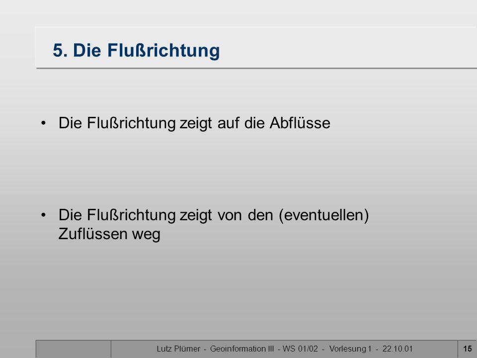 Lutz Plümer - Geoinformation III - WS 01/02 - Vorlesung 1 - 22.10.0114 Was ist alles drin ? Flow Menü Analyse-Menü Such-Liste Flag/Barrier-Auswahl Flo
