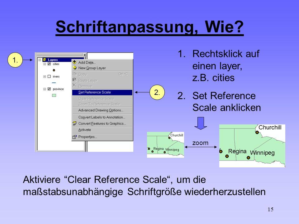 15 Schriftanpassung, Wie? 1.1. 2.2. Aktiviere Clear Reference Scale, um die maßstabsunabhängige Schriftgröße wiederherzustellen zoom 1.Rechtsklick auf