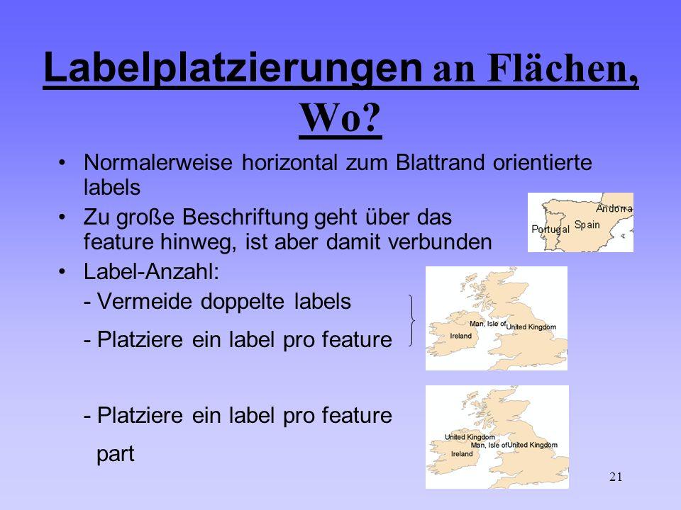 21 Labelplatzierungen an Flächen, Wo.