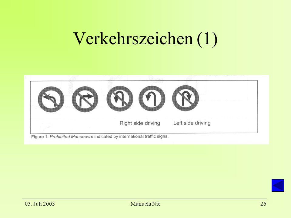 03. Juli 2003Manuela Nie27 Verkehrszeichen (2)