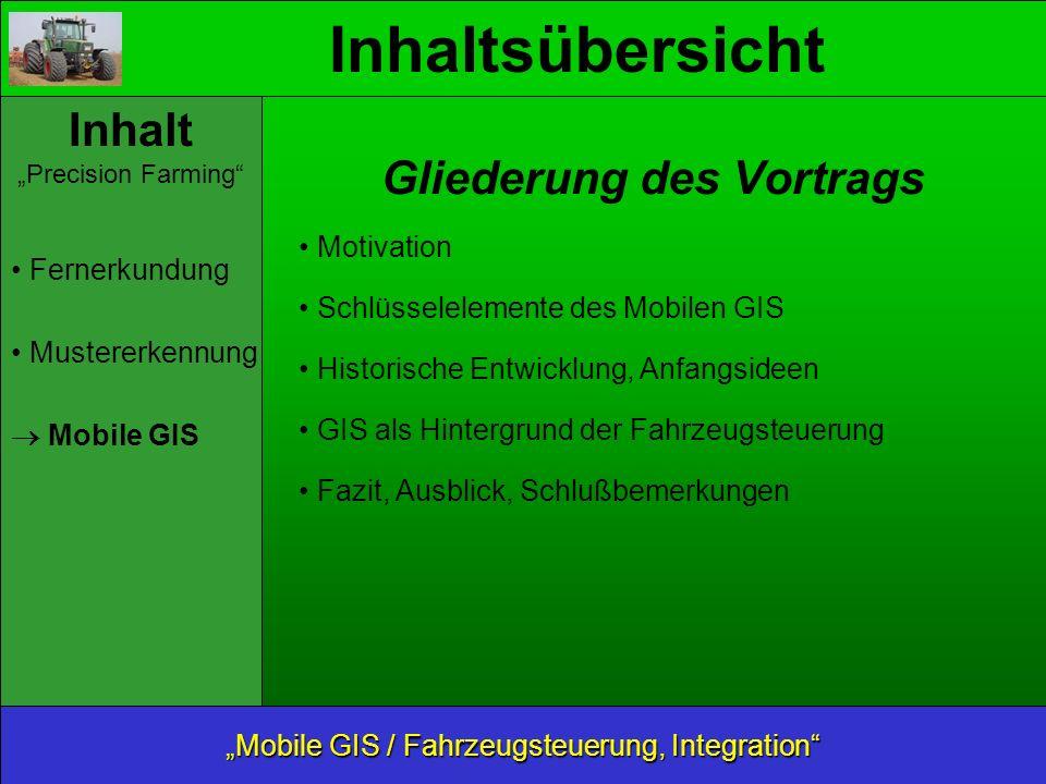 Sensorsysteme Mobile GIS / Fahrzeugsteuerung, Integration Inhalt Motivation Elemente Historische Entw.
