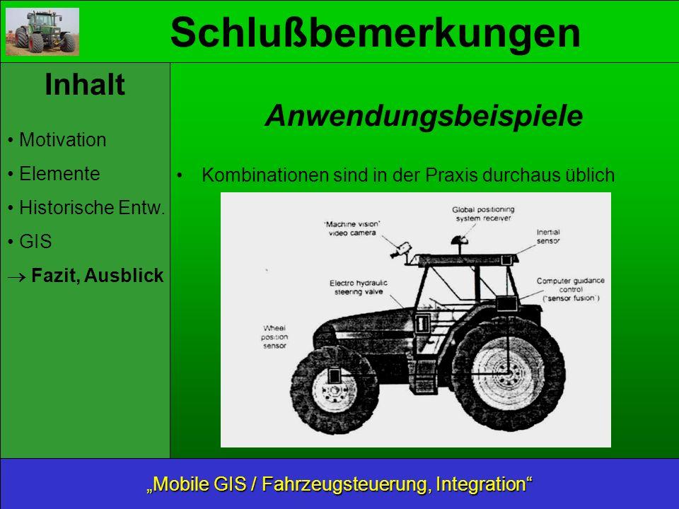 Schlußbemerkungen Mobile GIS / Fahrzeugsteuerung, Integration Inhalt Motivation Elemente Historische Entw.