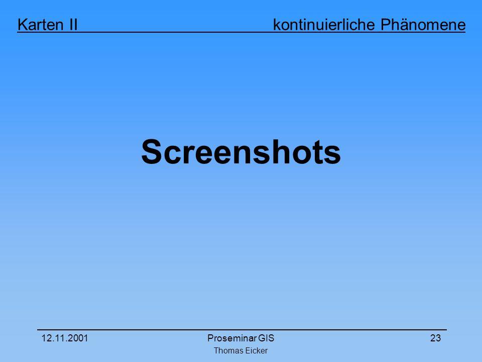 Thomas Eicker Karten II kontinuierliche Phänomene 12.11.2001Proseminar GIS23 Screenshots