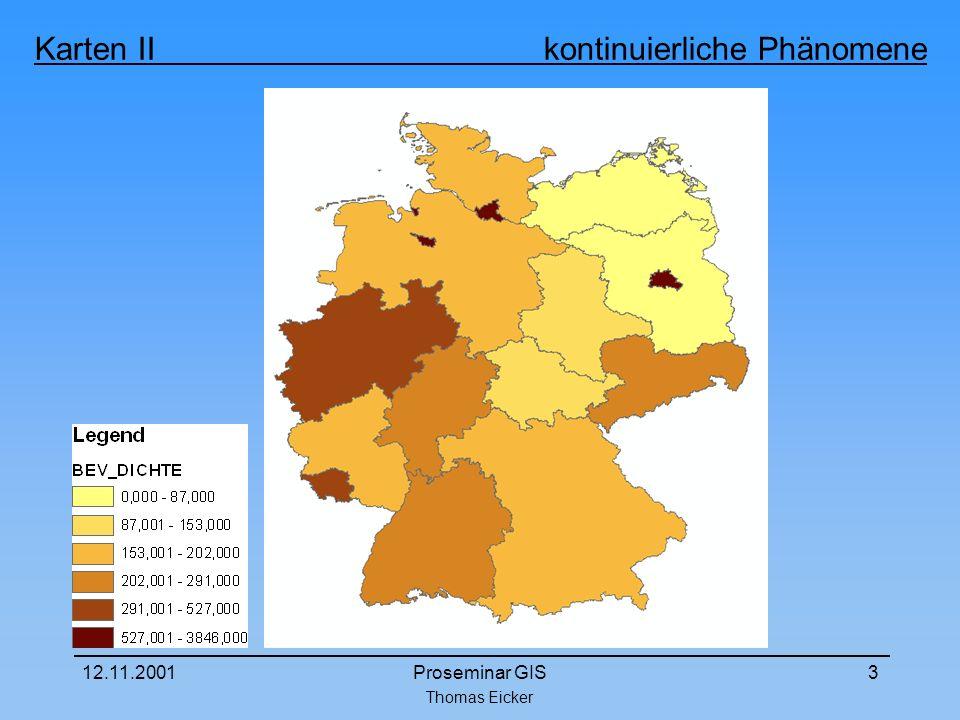 Thomas Eicker Karten II kontinuierliche Phänomene 12.11.2001Proseminar GIS3