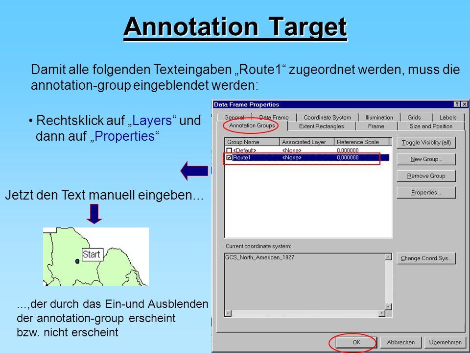 13 Annotation Target Damit alle folgenden Texteingaben Route1 zugeordnet werden, muss die annotation-group eingeblendet werden: Rechtsklick auf Layers