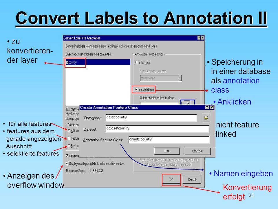 21 Convert Labels to Annotation II zu konvertieren- der layer für alle features features aus dem gerade angezeigten Auschnitt selektierte features Anz