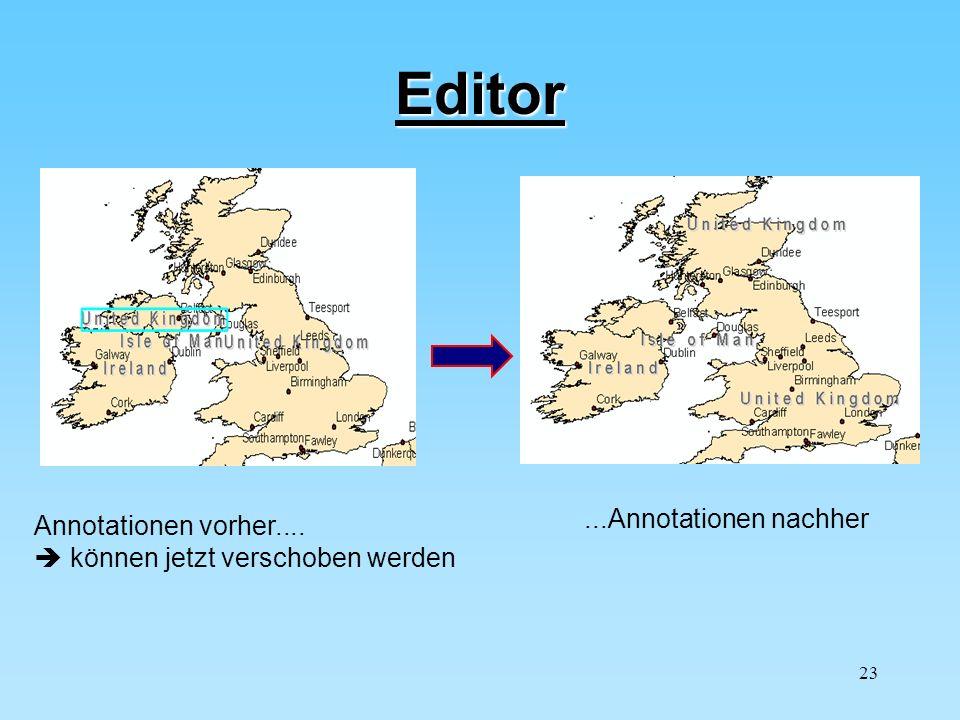 23 Editor Annotationen vorher.... können jetzt verschoben werden...Annotationen nachher