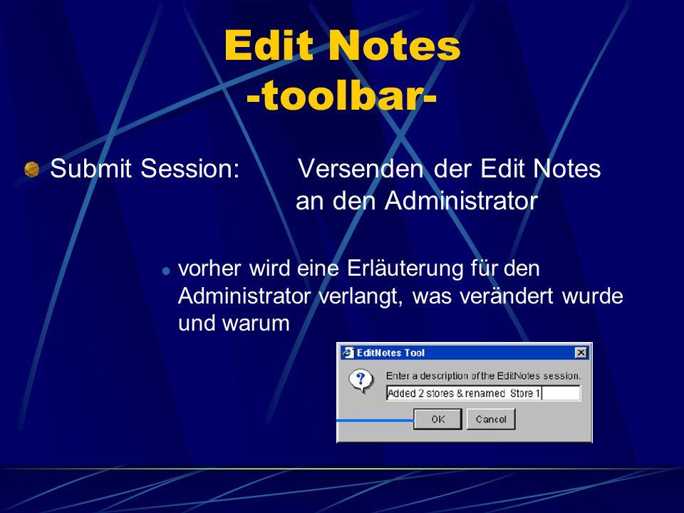 Submit Session:Versenden der Edit Notes an den Administrator vorher wird eine Erläuterung für den Administrator verlangt, was verändert wurde und waru