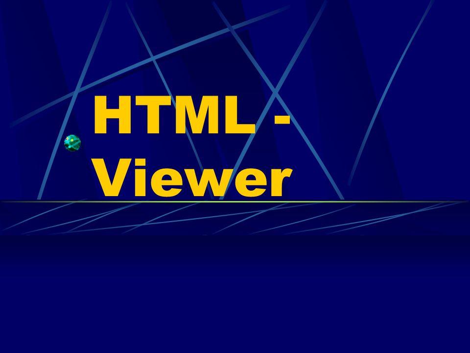 Vorteile HTML wird von fast allen browsern unterstützt ermöglicht umfangreiches Arbeiten mit images schnelles Arbeiten, da dieser viewer kaum Prozesse auf Benutzerseite durchführt