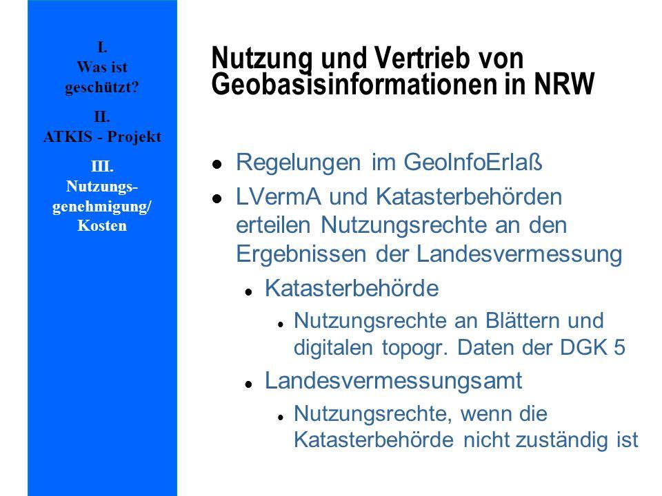 l Regelungen im GeoInfoErlaß l LVermA und Katasterbehörden erteilen Nutzungsrechte an den Ergebnissen der Landesvermessung l Katasterbehörde l Nutzung