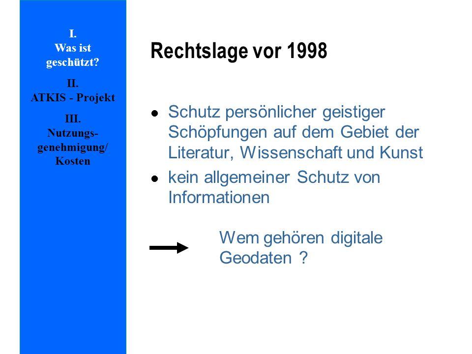 Rechtslage vor 1998 l Schutz persönlicher geistiger Schöpfungen auf dem Gebiet der Literatur, Wissenschaft und Kunst l kein allgemeiner Schutz von Inf