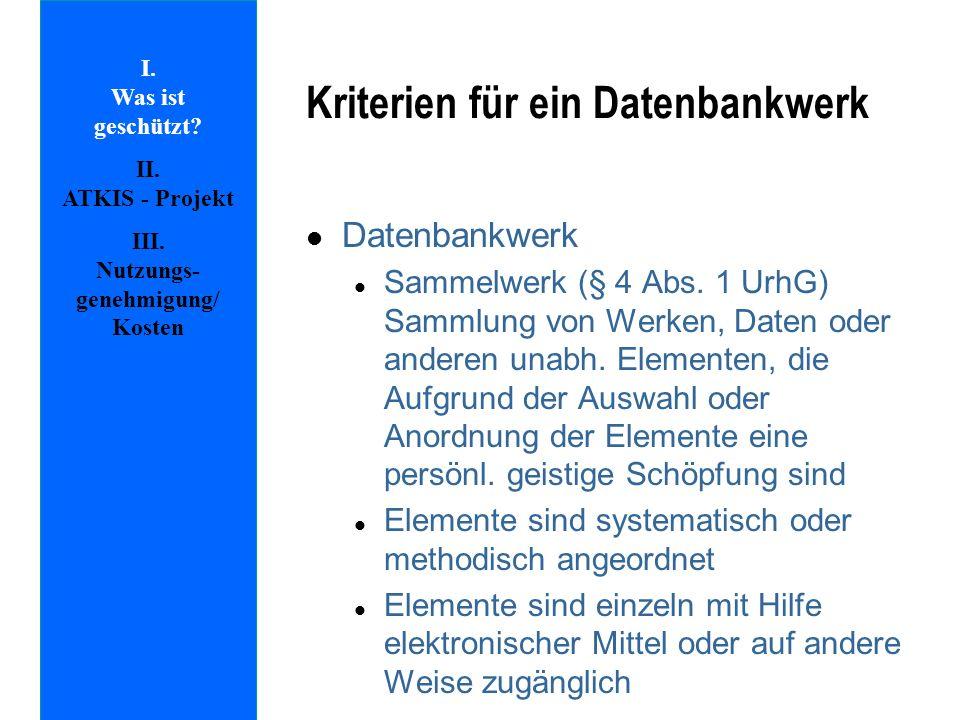 Kriterien für ein Datenbankwerk l Datenbankwerk l Sammelwerk (§ 4 Abs. 1 UrhG) Sammlung von Werken, Daten oder anderen unabh. Elementen, die Aufgrund