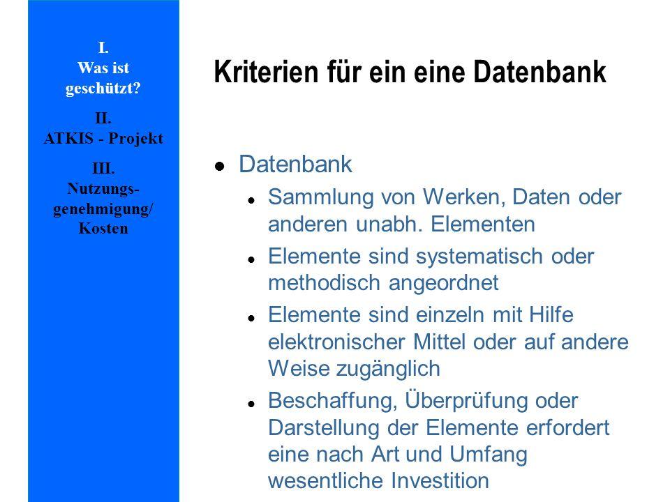 Kriterien für ein eine Datenbank l Datenbank l Sammlung von Werken, Daten oder anderen unabh. Elementen l Elemente sind systematisch oder methodisch a