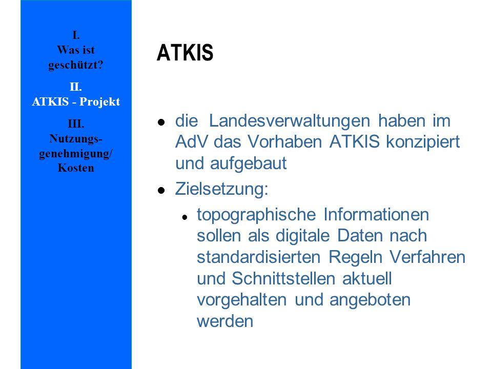 ATKIS l die Landesverwaltungen haben im AdV das Vorhaben ATKIS konzipiert und aufgebaut l Zielsetzung: l topographische Informationen sollen als digit
