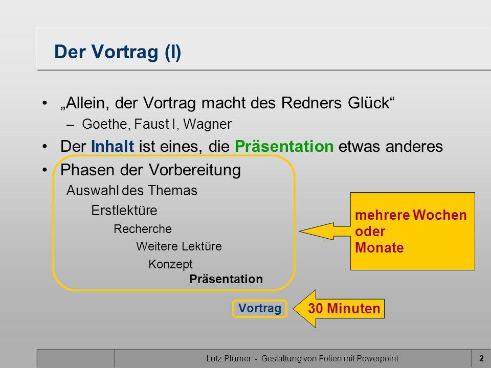 Lutz Plümer - Gestaltung von Folien mit Powerpoint33 Gestaltungsmittel Animation Zeit als zusätzliches Darstellungsmittel Veränderung fokussiert die Aufmerksamkeit gute Animationen entstehen durch –Umwandlung eines Gedankens in einen Prozess –Zerlegung eines Prozesses in einzelne Schritte –dynamische Präsentation dieser Schritte