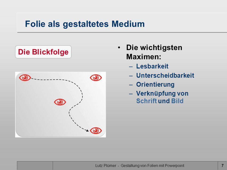 Lutz Plümer - Gestaltung von Folien mit Powerpoint18 Das ist der Absatz 1: -Bla bla Das ist der Absatz 2: -Bla bla Gestaltungsmittel Schrift: Textboxen Richtig