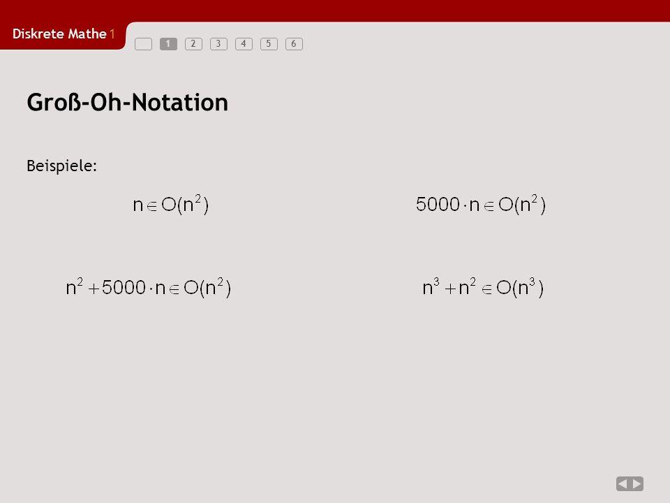 Diskrete Mathe1 1234561 Beispiele: Groß-Oh-Notation