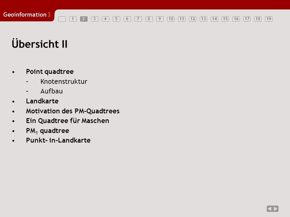Geoinformation3 1234567891011121314151617181916 Ein Quadtree für Maschen