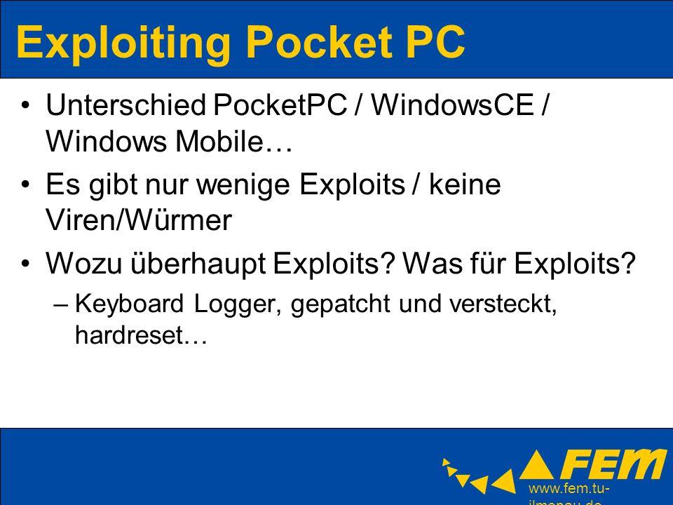www.fem.tu- ilmenau.de Exploiting Pocket PC Windows CE Architektur: –max.