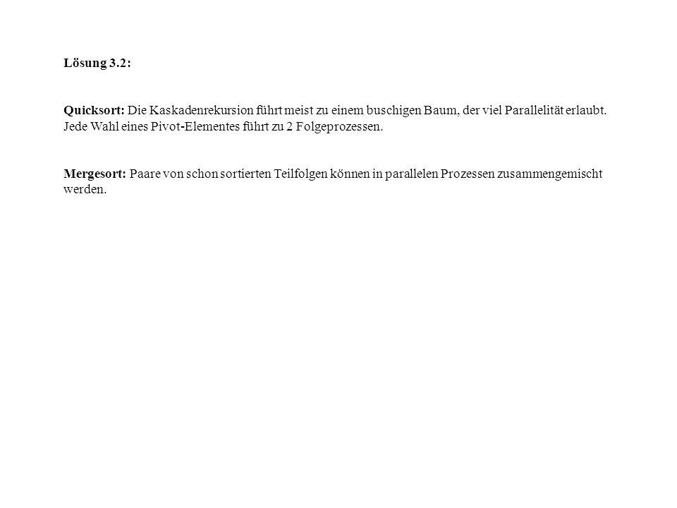 Lösung 4.1 im folgenden ist nur ein Teilbaum gezeichnet, der beim rechts-links Verfahren entsteht a b b a i m a r a b e l l a $ 12 3 4 5 6 7 8 9 10 11 12 13 14 15 1410111315 9 14 12 1315 17 a b el$ b$ ai br P {1,5,7} l a