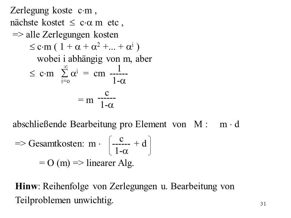 31 Zerlegung koste c m, nächste kostet c m etc, => alle Zerlegungen kosten c m ( 1 + + 2 +...