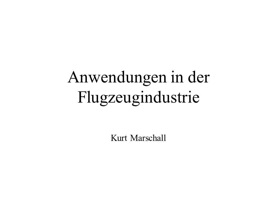Anwendungen in der Flugzeugindustrie Kurt Marschall