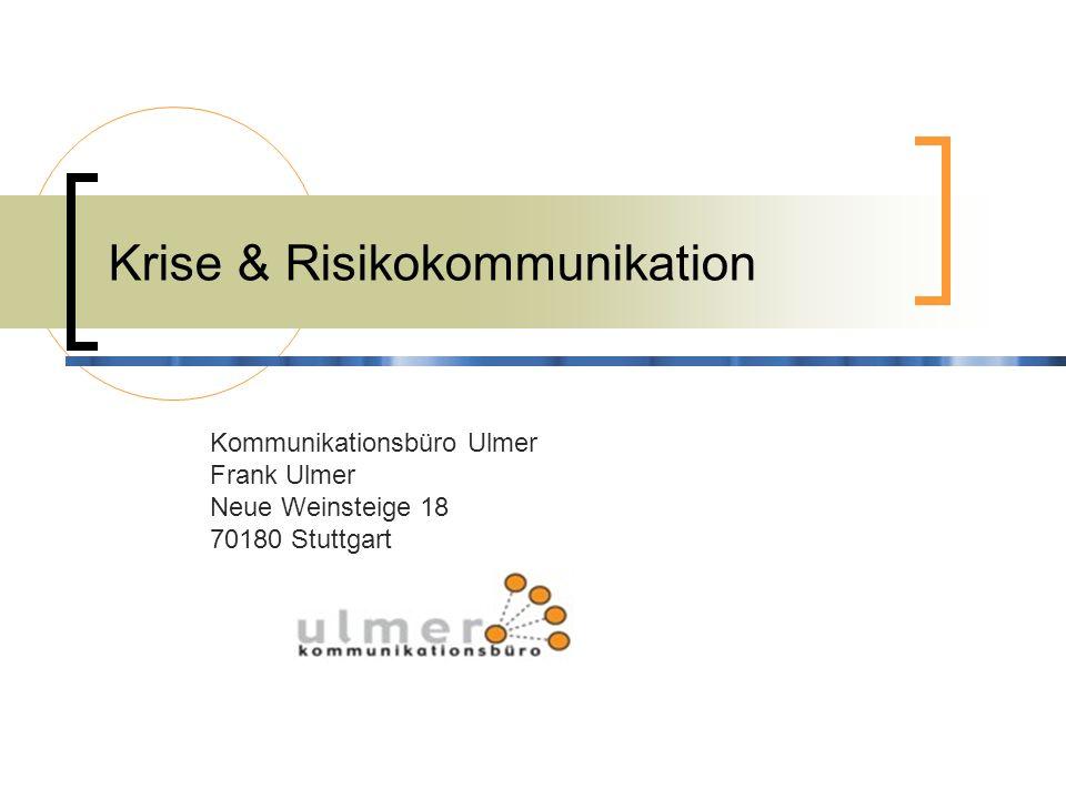 Kommunikationsbüro Ulmer Frank Ulmer Neue Weinsteige 18 70180 Stuttgart Krise & Risikokommunikation
