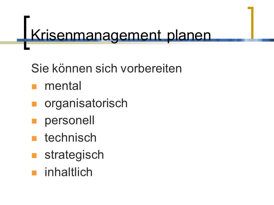 Krisenmanagement planen Sie können sich vorbereiten mental organisatorisch personell technisch strategisch inhaltlich