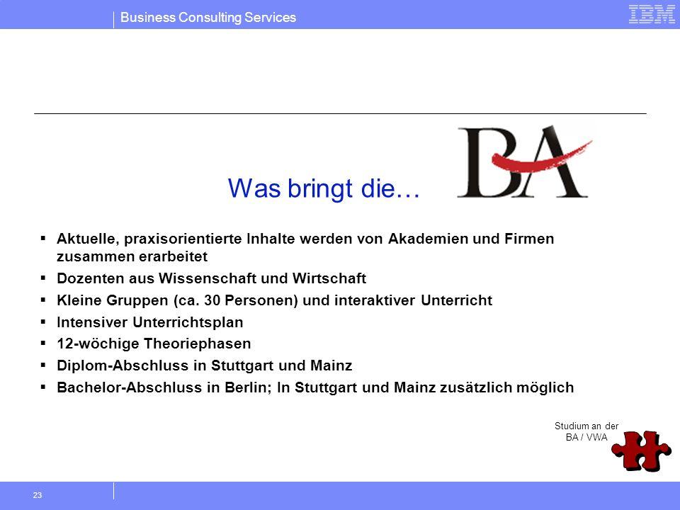 Business Consulting Services 23 Aktuelle, praxisorientierte Inhalte werden von Akademien und Firmen zusammen erarbeitet Dozenten aus Wissenschaft und