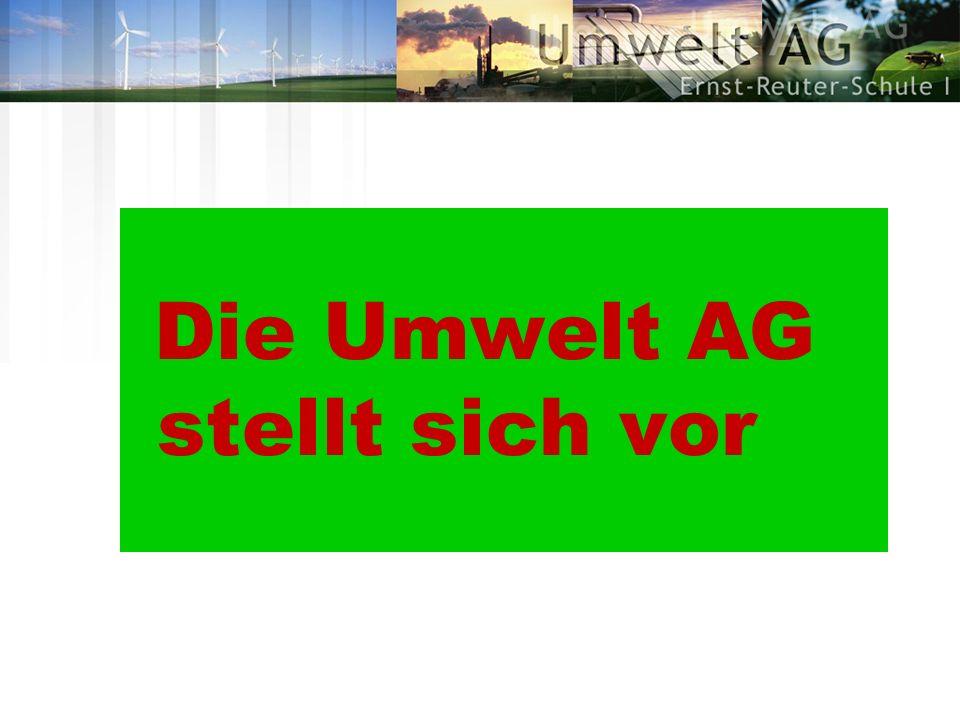 Projekte der Umwelt AG...