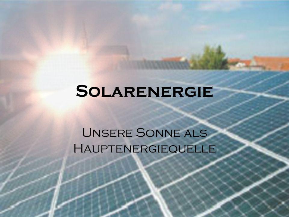 Solarenergie Unsere Sonne als Hauptenergiequelle