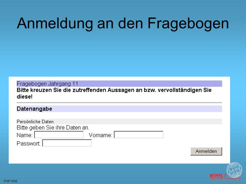 PGP II/08 Anmeldung an den Fragebogen