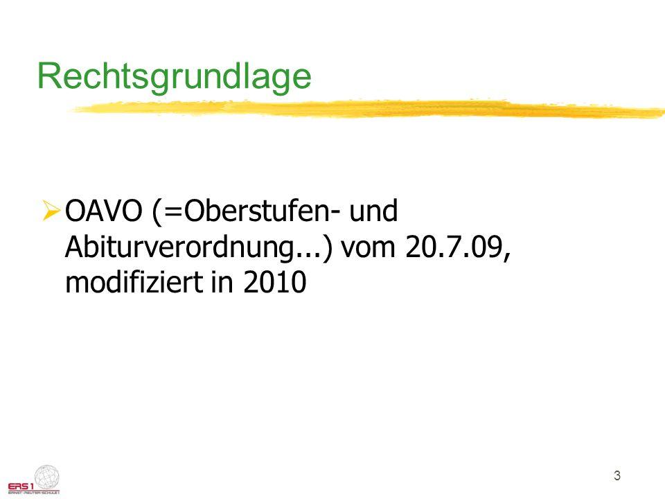 3 Rechtsgrundlage OAVO (=Oberstufen- und Abiturverordnung...) vom 20.7.09, modifiziert in 2010