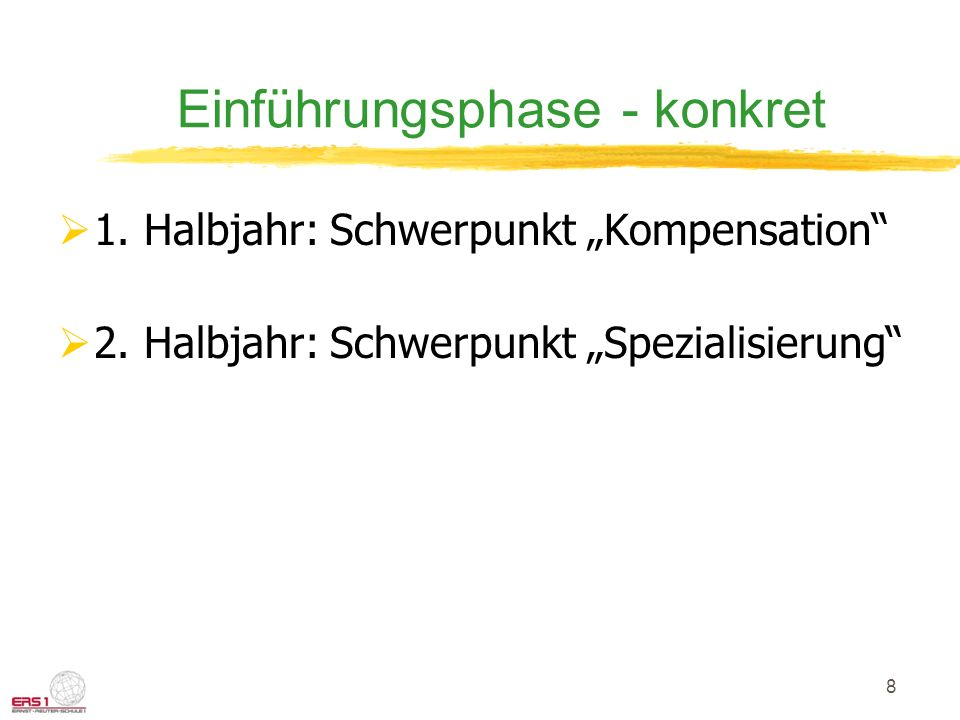8 Einführungsphase - konkret 1.Halbjahr: Schwerpunkt Kompensation 2.