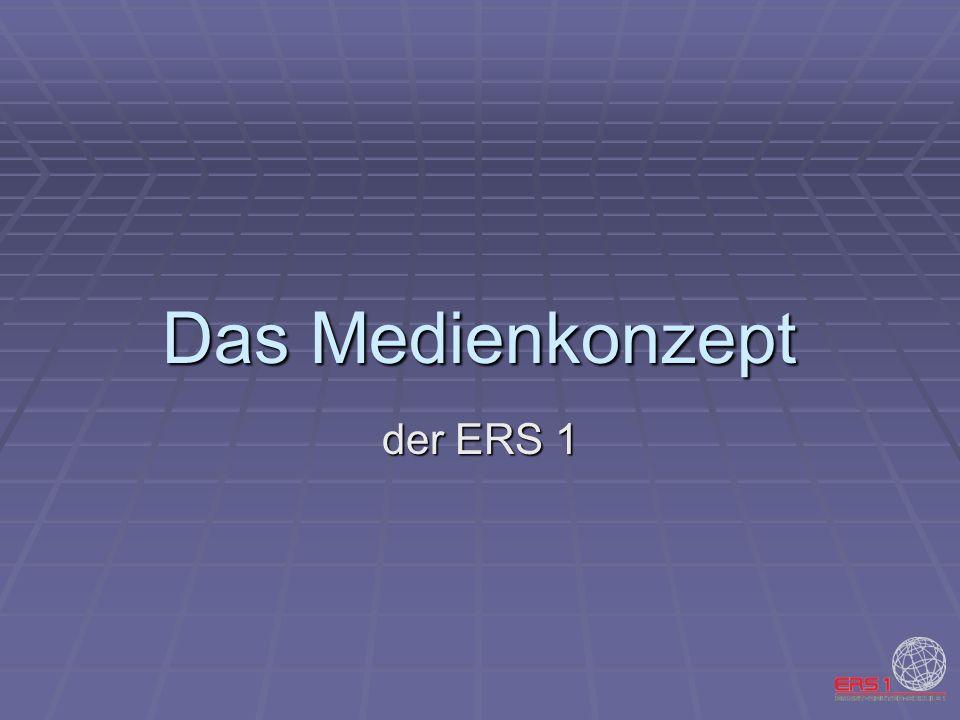 Das Medienkonzept der ERS 1