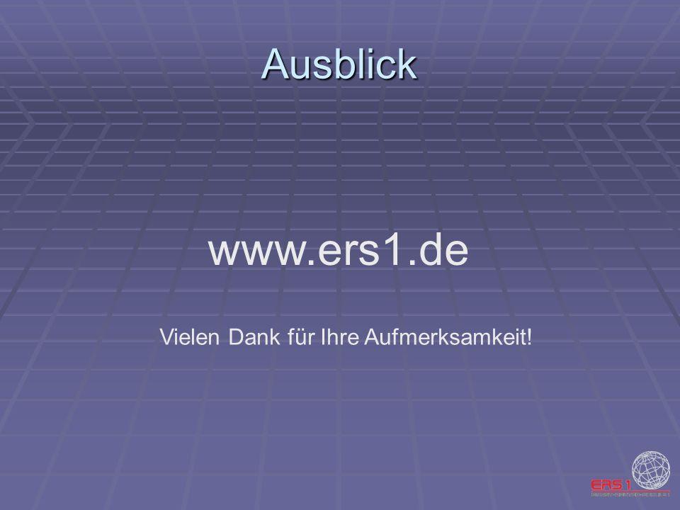 Ausblick www.ers1.de Vielen Dank für Ihre Aufmerksamkeit!
