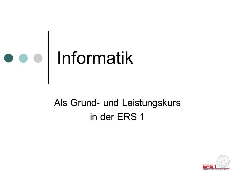 Informatik Als Grund- und Leistungskurs in der ERS 1