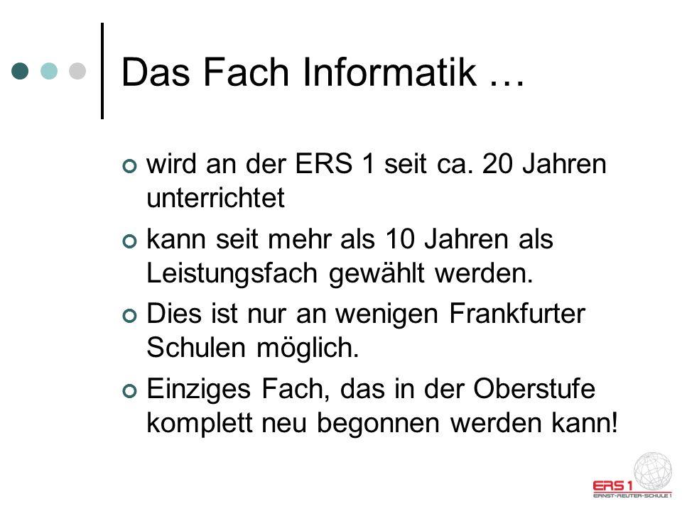 Das Fach Informatik … wird an der ERS 1 seit ca.