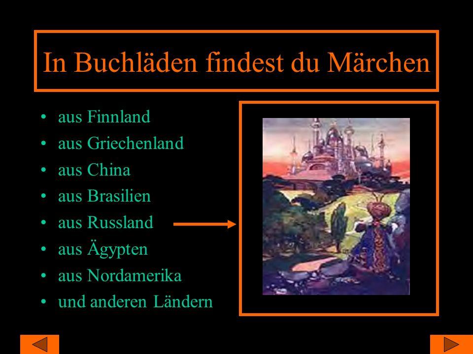 Märchen gibt es auf der ganzen Welt und in allen Sprachen. Nordamerika Südamerika Afrika Europa Asien
