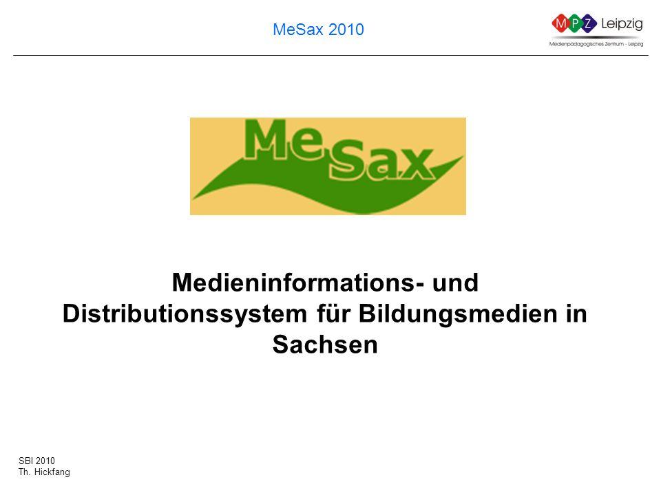 SBI 2010 Th. Hickfang MeSax 2010 Medieninformations- und Distributionssystem für Bildungsmedien in Sachsen