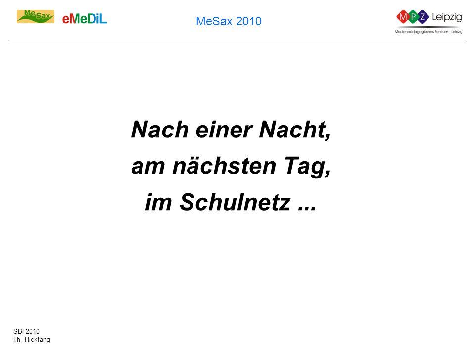 SBI 2010 Th. Hickfang MeSax 2010 Nach einer Nacht, am nächsten Tag, im Schulnetz...