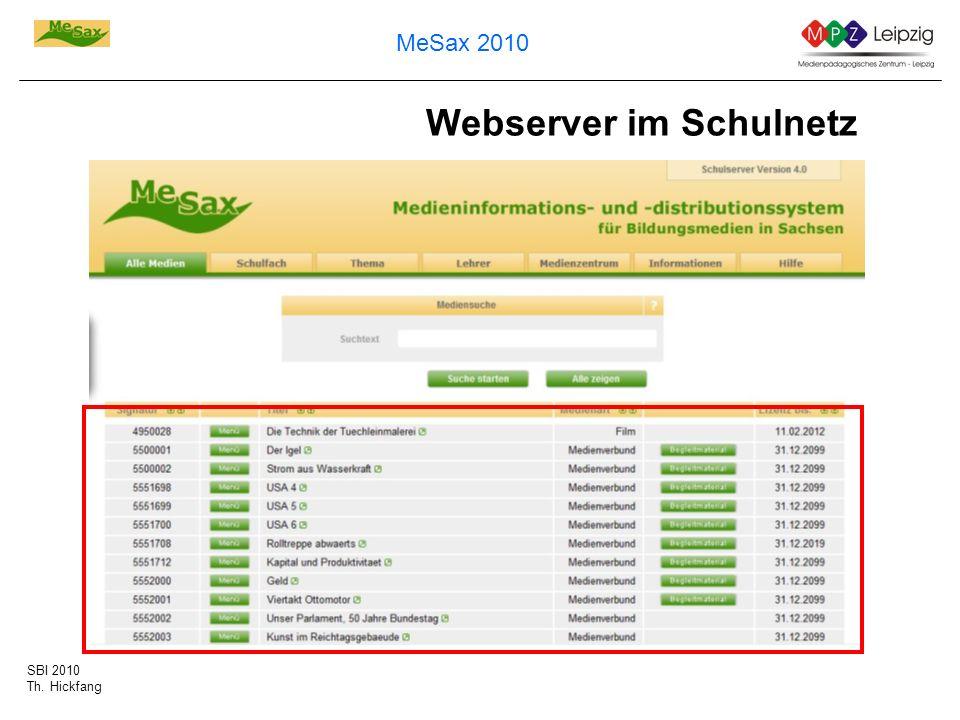 SBI 2010 Th. Hickfang MeSax 2010 Webserver im Schulnetz