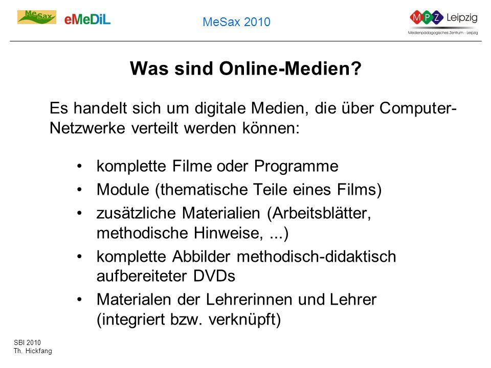 SBI 2010 Th. Hickfang MeSax 2010 Was sind Online-Medien? komplette Filme oder Programme Module (thematische Teile eines Films) zusätzliche Materialien