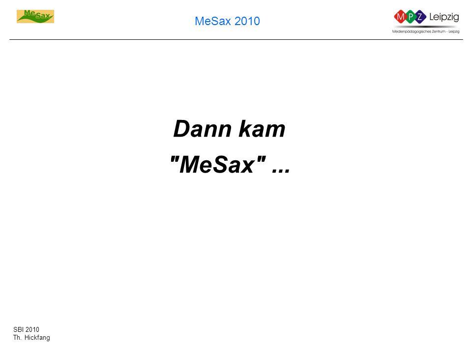 SBI 2010 Th. Hickfang MeSax 2010 Dann kam