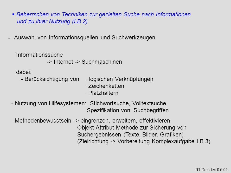 Beherrschen von Techniken zur gezielten Suche nach Informationen und zu ihrer Nutzung (LB 2) - Auswahl von Informationsquellen und Suchwerkzeugen Info