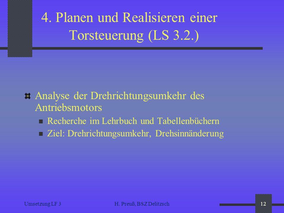 Umsetzung LF 3H. Preuß, BSZ Delitzsch12 4. Planen und Realisieren einer Torsteuerung (LS 3.2.) Analyse der Drehrichtungsumkehr des Antriebsmotors Rech