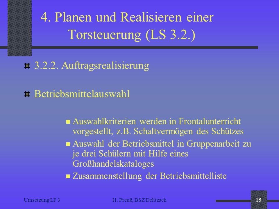 Umsetzung LF 3H. Preuß, BSZ Delitzsch15 4. Planen und Realisieren einer Torsteuerung (LS 3.2.) 3.2.2. Auftragsrealisierung Betriebsmittelauswahl Auswa